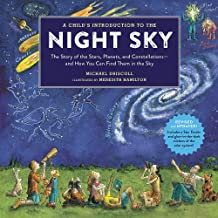 A Child's Introduction to the Night Sky (Revised and Updated): The Story of the Stars, Planets, and Constellations--and How You Can Find Them in the Sky (A Child's Introduction Series)