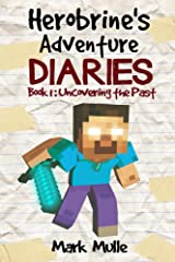 Herobrine's Adventure Diaries (Book 1): Uncovering the Past Kindle Edition