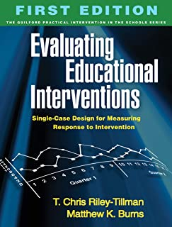 Evaluating Educational Interventions, Second Edition: Single-Case Design for Measuring Response to Intervention
