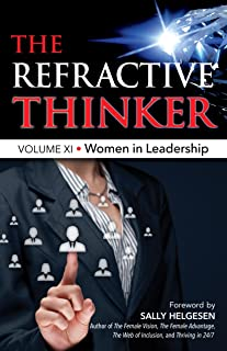 The Refractive Thinker®: Vol XI: Women in Leadership