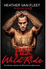 Her Wild Ride: An addictive, steamy biker MC romance suspense novel (Red Dragon MC Series Book 1) Kindle Edition