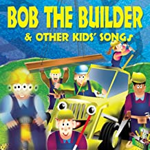 Bob the Builder & Other Kids Songs