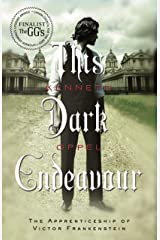 This Dark Endeavor (The Apprenticeship of Victor Frankenstein Book 1) Kindle Edition