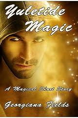 Yuletide Magic: A Magical Short Story Kindle Edition