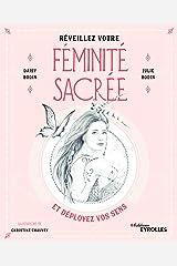 Réveillez votre féminité sacrée: et déployez vos sens (EYROLLES) Format Kindle