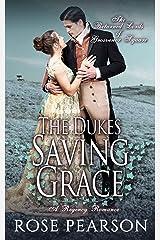 The Duke's Saving Grace: A Regency Romance (The Returned Lords of Grosvenor Square Book 3) Kindle Edition