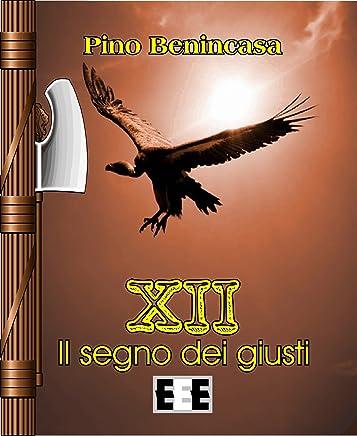 XII - Il segno dei giusti (Grande e piccola storia Vol. 10)