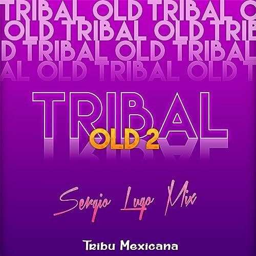 Tribal Old 2 de DJ Sergio Lugo Mix en Amazon Music - Amazon.es