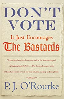 Don't Vote: It Just Encourages the Bastards