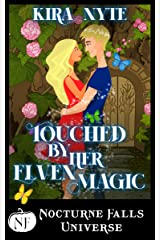 Touched By Her Elven Magic: A Nocturne Falls Universe story Kindle Edition