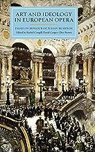 Art and Ideology in European Opera: Essays in Honour of Julian Rushton