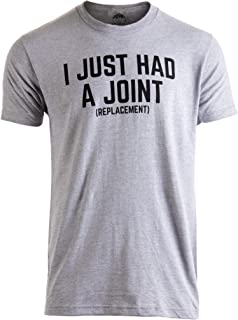 I Just had a Joint (Replacement) | Funny Surgery Hip Shoulder Knee Men T-Shirt