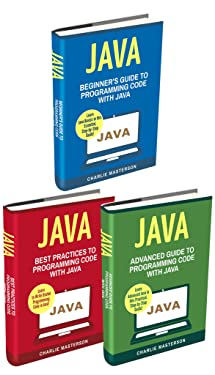 Programming Language: 3 Books in 1: Beginner's Guide + Best Practices + Advanced Guide to Programming Code with Java