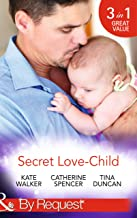 Secret Love-Child: Kept for Her Baby / The Costanzo Baby Secret / Her Secret, His Love-Child (Mills & Boon By Request) (English Edition)
