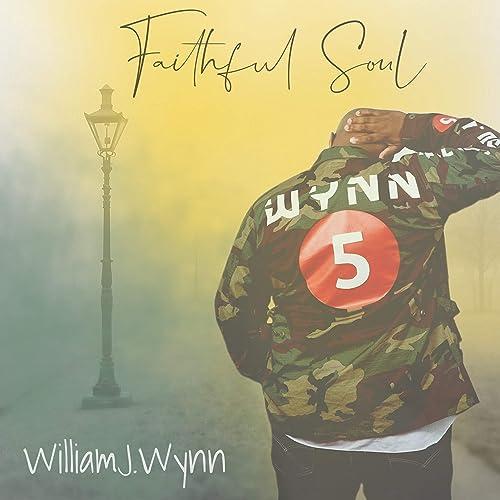 William Wynn - Faithful Soul (2019)