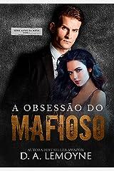 A Obsessão do Mafioso: Livro 1 da Série Alfas da Máfia eBook Kindle