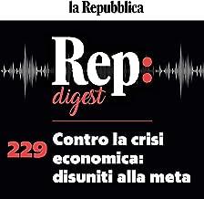 Contro la crisi economica - disuniti alla meta: Rep digest 229
