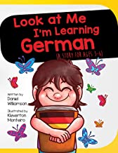 Look at Me I'm Learning German: A Story For Ages 3-6