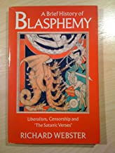 """A Brief History of Blasphemy: Liberalism, Censorship and the """"Satanic Verses"""" by Richard Webster (1-Jun-1990) Paperback"""