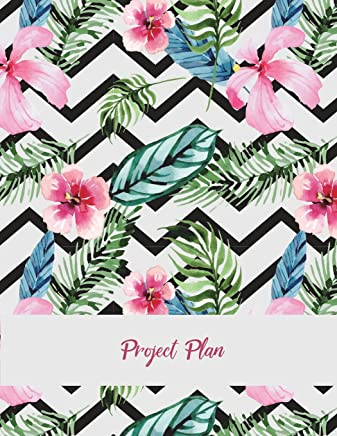 Project Plan: Floral Beautiful Design, Project and Task Organization, Project Tracker Large Print 8.5 X 11 Project to Do List, Idea Notes, Project Budget Planner Project Management Notebook