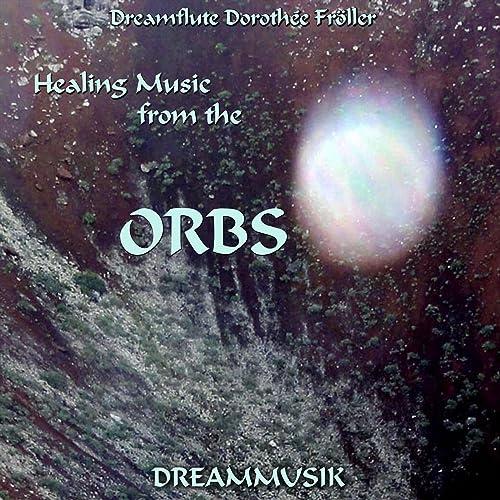 High Spirit Orbs by Dreamflute Dorothée Fröller on Amazon