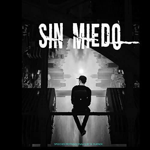 Sin Miedo Speeches Motivacionales By 3l Duende On Amazon