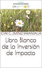Libro Blanco de la Inversión de Impacto (Spanish Edition)