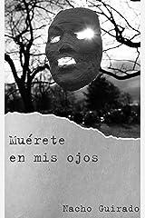 Muérete en mis ojos (Serie Asturias negra nº 2) Versión Kindle