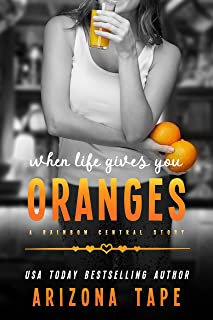 When Life Gives You Oranges: A Rainbow Central Story (English Edition)