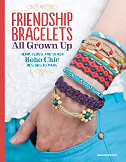 Friendship Bracelets All Grown Up: Hemp, Floss, and Other Boho Chic Designs to Make (Design Originals) 30 Stylish Designs, Easy Techniques, and Step-by-Step Instructions for Intricate Knotwork