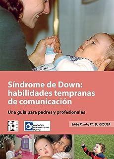 Síndrome de Down: Habilidades tempranas de comunicación. Una guía para padres y profesionales (Vivir con síndrome de Down)