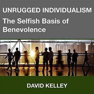 Unrugged Individualism: The Selfish Basis of Benevolence