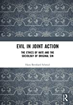 Evil in Joint Action: The Ethics of Hate and the Sociology of Original Sin