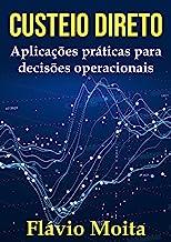 Custeio direto: aplicações práticas para decisões operacionais