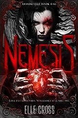 Nemesis (Immortelle Book 1) Kindle Edition