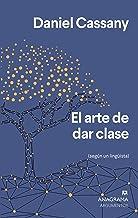 El arte de dar clase (Argumentos nº 553) (Spanish Edition)