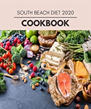 South Beach Diet 2020 Cookbook: Easy and Delicious for Weight Loss Fast, Healthy Living, Reset your Metabolism | Eat Clean...