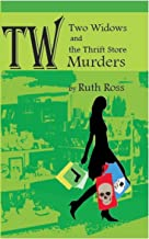 Two Widows and the Thrift Store Murders (Two Widows Mystery Series Book 1)