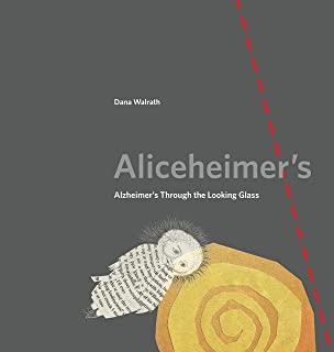 Aliceheimer's (Alzheimer's Through the Looking Glass)