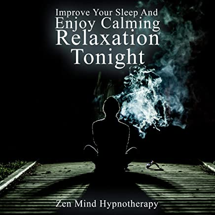 Improve Your Sleep and Enjoy Calming Relaxation Tonight