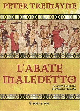LAbate Maledetto Di Peter Tremayne Ed. Hobby & Work B09