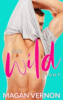 One Wild Night: A Marriage Mistake Romance (Forever Wild Book 1)