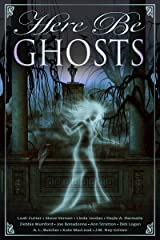 Here Be Ghosts (Here Be - Myth, Monsters and Mayhem) Kindle Edition