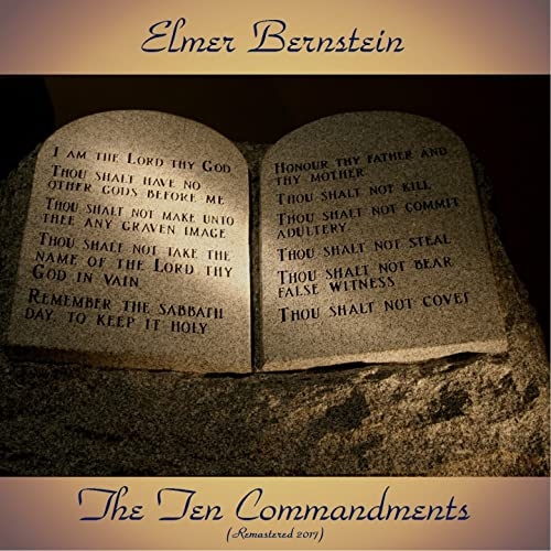 """The Ten Commandments (Digitally Remastered 2017 from """"The Ten Commandments"""" Original Soundtrack)"""