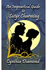 An Impractical Guide to Satyr Charming (Magical Husbandry Book 1) Kindle Edition