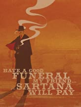 Have a Good Funeral, My Friend, Sartana Will Pay