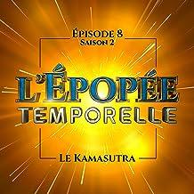 Le kamasutra: L'Épopée temporelle 2, 8