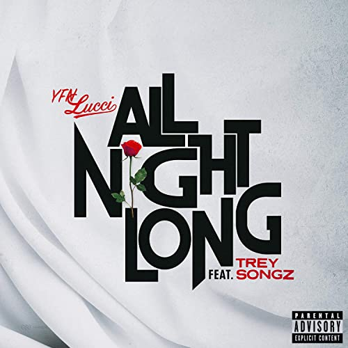 All Night Long (feat  Trey Songz) [Explicit] by YFN Lucci on