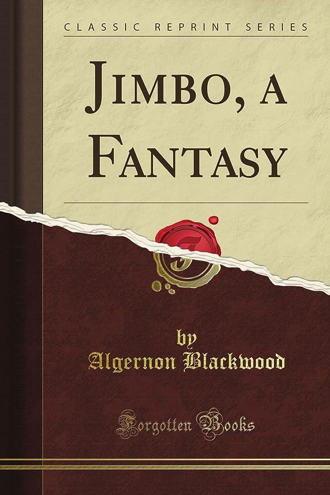 偶然の対応するコマンドJimbo, a Fantasy (Classic Reprint)