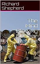 The Mind Blowing Nuclear Debate (Clean Energy Series Book 7)